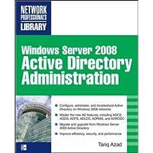 Windows Server 2008 Active Directory Administration: Win Server 08 ADA