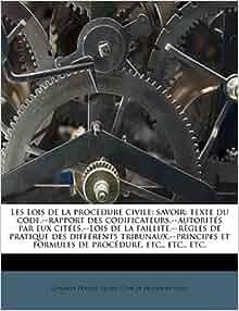Les Lois de la procédure civile: savoir: texte du code ...