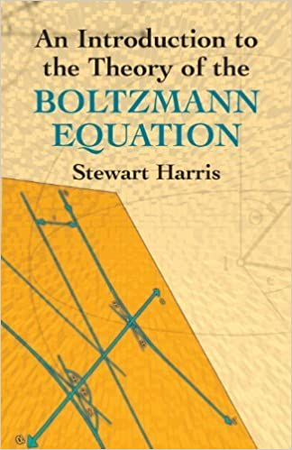 Book An Introduction to the Theory of the Boltzmann Equation (Dover Books on Physics) by Harris, Stewart, Physics (2011)