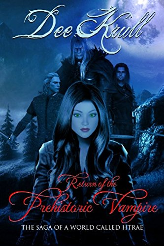 Book: Return of the Prehistoric Vampire - The Saga of a World Called Htrae (Volume 5) by Dee Krull