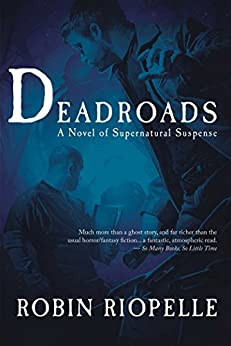 Deadroads by [Riopelle, Robin]