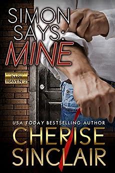Simon Says: Mine: A novella (Mountain Masters & Dark Haven Book 2) by [Sinclair, Cherise]