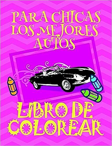 Amazon.com: Libro de Colorear Los Mejores Autos para Chicas ...