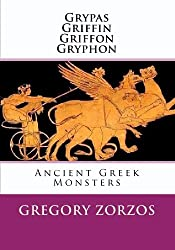Grypas, Griffin, Griffon, Gryphon: Ancient Greek Monsters (Greek Edition)