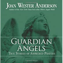 Guardian Angels: True Stories of Answered Prayers by Joan Wester Anderson (2006-09-01)