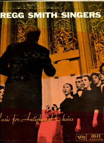 GREGG SMITH SINGERS: MUSIC FOR ANTIPHONAL CHOIRS LP /GORGEOUS CHORAL MUSIC!! ()