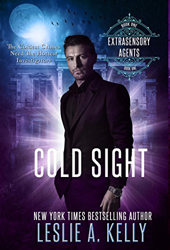 COLD SIGHT: Extrasensory Agents Book 1 by [Kelly, Leslie A.]