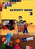 img - for Colour Land 3. Activity Book mit CD-ROM. Brandenburg, Baden-W rtemberg, Rheinland-Pfalz book / textbook / text book