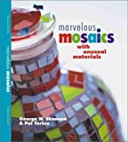 Marvelous Mosaics with Unusual Materials, George W. Shannon and Pat Torlen, 1895569648