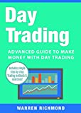 img - for Day Trading: Advanced Guide to Make Money with Day Trading (Day Trading, Stock Trading, Options Trading, Stock Market, Trading & Investing, Trading Book 3) book / textbook / text book