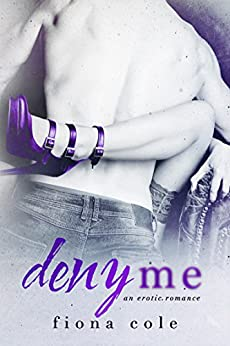 Deny Me by [Cole, Fiona]