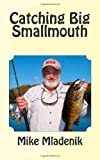 Catching Big Smallmouth, Mike Mladenik, 1453872876