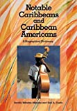 img - for Notable Caribbeans and Caribbean Americans: A Biographical Dictionary book / textbook / text book