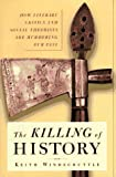 The Killing of History, Keith Windschuttle, 0684844451