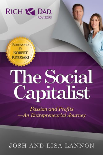 The Social Capitalist: Passion and Profits - An Entrepreneurial Journey (Rich Dad's Advisors (Paperback)) ()