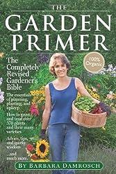 The Garden Primer: Second Edition by Damrosch, Barbara (2008) Paperback
