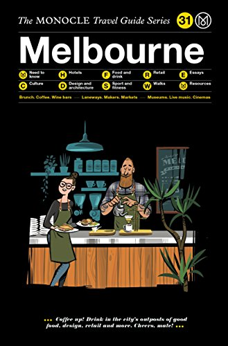 The Monocle Travel Guide to Melbourne: The Monocle Travel Guide Series (Melbourne Stores Home)