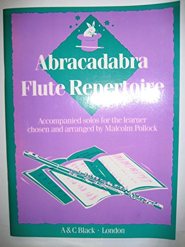 - Abracadabra Flute Repertoire: Including Piano Accompaniments