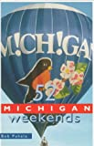 Fifty Two Michigan Weekends, Bob Puhala, 1566261805