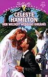 Her Wildest Wedding Dreams, Celeste Hamilton, 0373243197