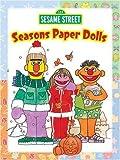 Sesame Street Seasons Paper Dolls, Sesame Street Staff and Don Page, 0486330273