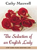 The Seduction of an English Lady, Cathy Maxwell, 1587247003