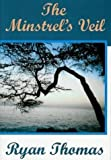The Minstrel's Veil, Thomas, Ryan, 0974944408