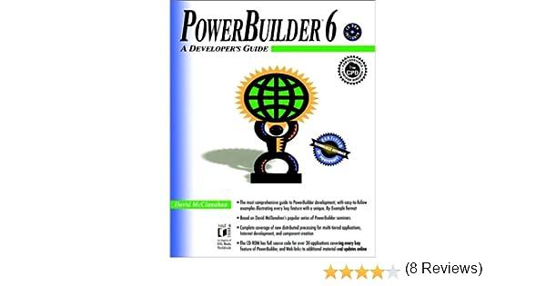 PowerBuilder 6 A Developers Guide David McClanahan – Powerbuilder Programmer