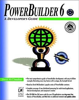 powerbuilder 6 a developer s guide david mcclanahan 9781558515819 rh amazon com PowerBuilder Java PowerBuilder Body