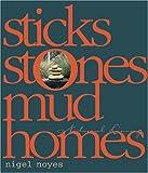Sticks Stones Mud Homes, Nigel Noyes, 1740661478