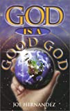 God Is a Good God, Joe Hernandez, 0966722515