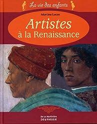 Artistes à la Renaissance par Martine Lacas