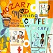 Mozart For Your Morning Coffee
