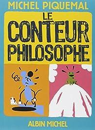 Le conteur philosophe par Michel Piquemal
