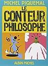 Le conteur philosophe par Piquemal