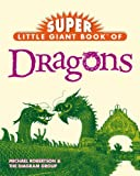 Super Little Giant Book of Dragons, Michael Robertson and Diagram Group Staff, 1402739036