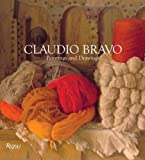 Claudio Bravo Paintings and Drawings, Paul Bowles and Claudio Bravo, 0847827496