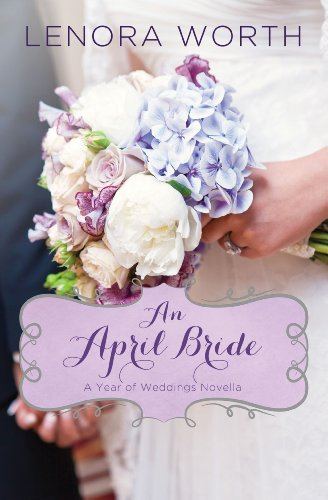 An April Bride A Year Of Weddings Novella Book 5 Kindle Edition