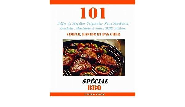 101 Idees De Recettes Originales Pour Barbecue Recette De