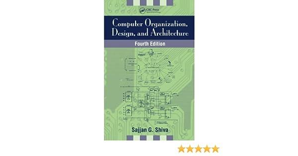 Amazon Com Computer Organization Design And Architecture Ebook Shiva Sajjan G Kindle Store