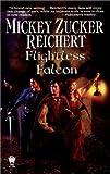 The Flightless Falcon, Mickey Zucker Reichert, 0756400007