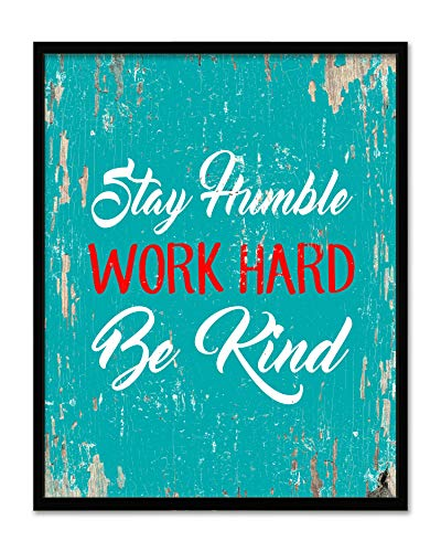 Stay Humble Work Hard Be Kind - Framed - Motivational Quote Canvas Print Home Decor Wall Art, Black Frame, Real Wood, Aqua, 7x9