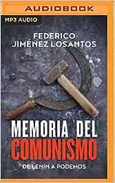 Memoria del Comunismo: de Lenin a Podemos: Amazon.es: Losantos, Federico Jim, Alvarez, Miguel Angel: Libros