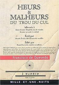 Heurs et malheurs du trou du cul : Suivi de Poèmes satiriques et burlesques par Francisco de Quevedo