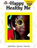 A Happy, Healthy Me, Jo Ellen Moore and Joy Evans, 1557991707