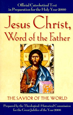 Jesus Christ, Word Of the Father: The Savior of the World
