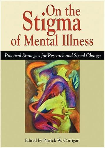 Amazon Com On The Stigma Of Mental Illness Practical Strategies