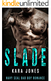 Navy SEAL Romance: MC ROMANCE: Slade (Bad Boy Alpha Male Military Romance) (Military Suspense Protector Romance)