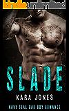 Navy SEAL Romance: MC ROMANCE: Slade (Bad Boy Alpha Male Military Romance) (Military Suspense Protector Romance)