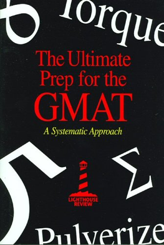 The Ultimate Prep for the GMAT: A Systematic Approach